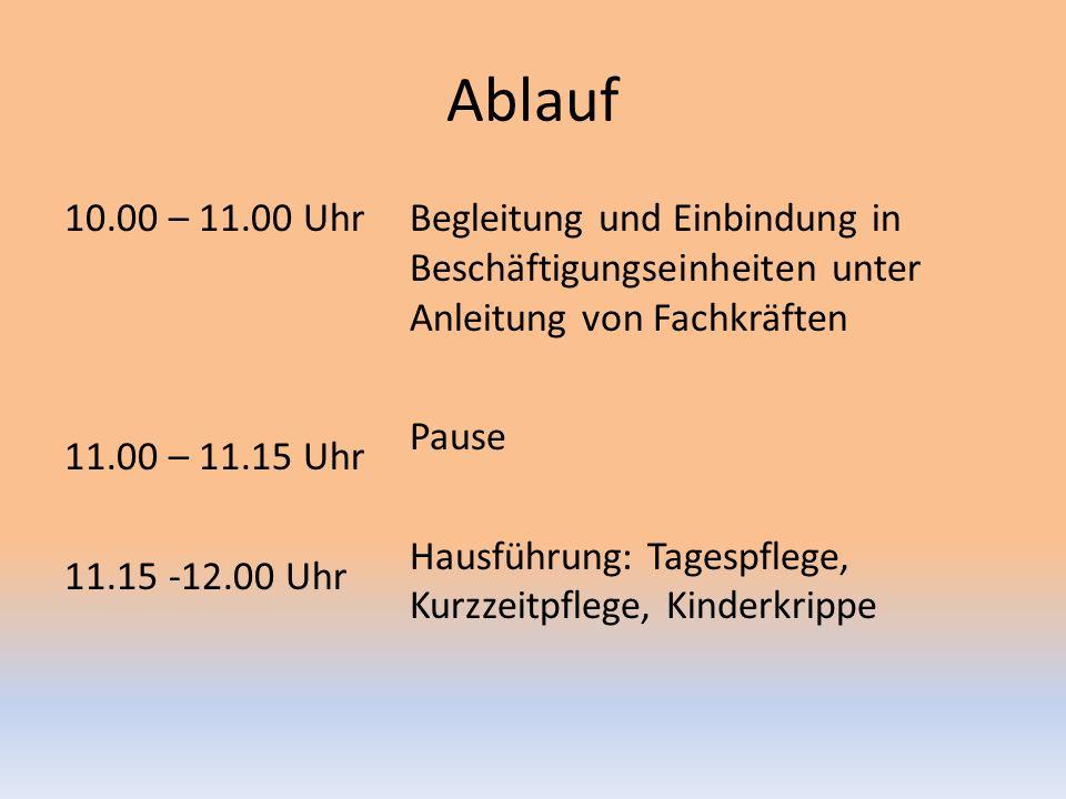 Ablauf 10.00 – 11.00 Uhr 11.00 – 11.15 Uhr 11.15 -12.00 Uhr Begleitung und Einbindung in Beschäftigungseinheiten unter Anleitung von Fachkräften Pause Hausführung: Tagespflege, Kurzzeitpflege, Kinderkrippe