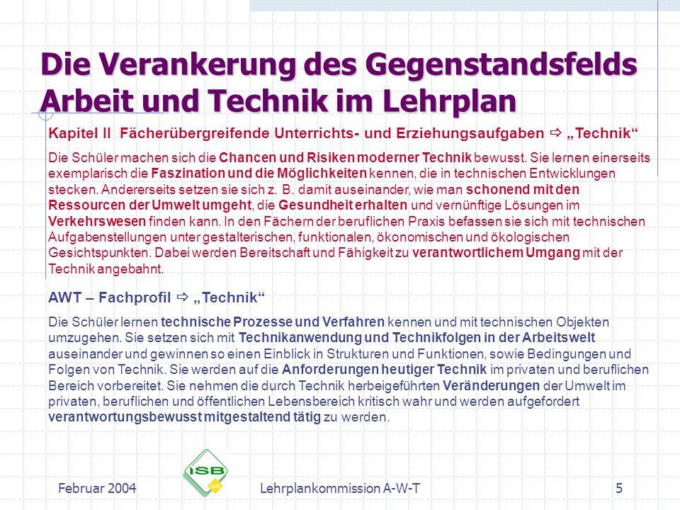 Februar 2004Lehrplankommission A-W-T5 Die Verankerung des Gegenstandsfelds Arbeit und Technik im Lehrplan Kapitel II Fächerübergreifende Unterrichts-