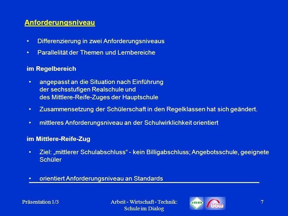 Präsentation 1/3Arbeit - Wirtschaft - Technik: Schule im Dialog 18 Bedeutung und Profil des Faches Arbeit-Wirtschaft- Technik (AWT) in der Hauptschule Lernfelder In den Jgst.