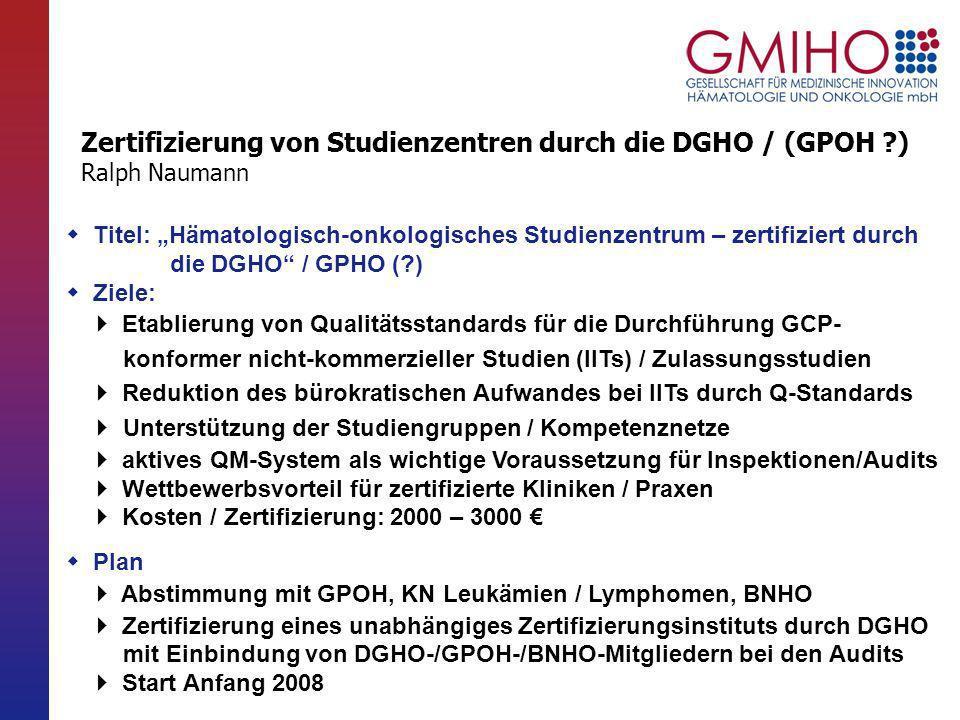 Titel: Hämatologisch-onkologisches Studienzentrum – zertifiziert durch die DGHO / GPHO (?) Ziele: Etablierung von Qualitätsstandards für die Durchführ