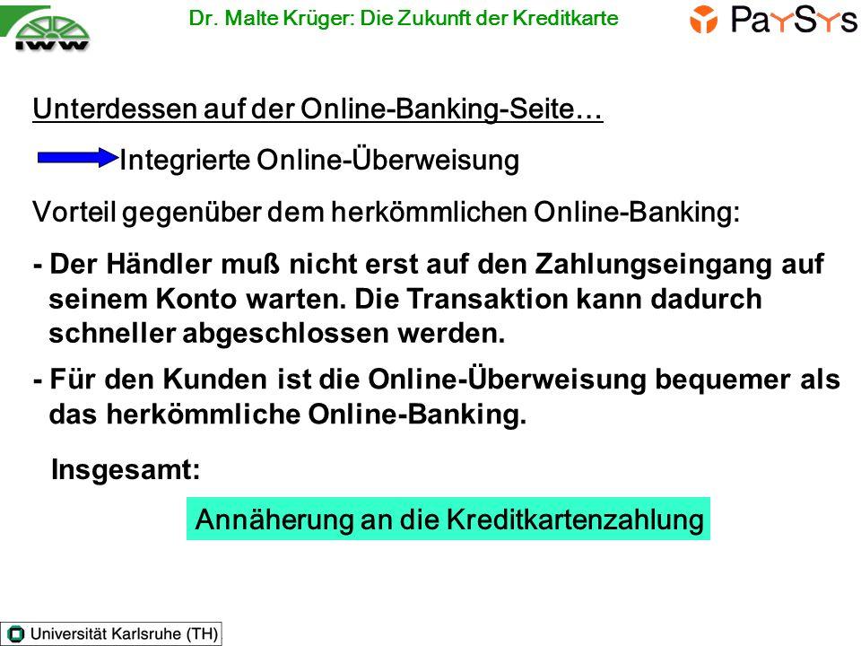 Unterdessen auf der Online-Banking-Seite… Integrierte Online-Überweisung Vorteil gegenüber dem herkömmlichen Online-Banking: Annäherung an die Kreditk