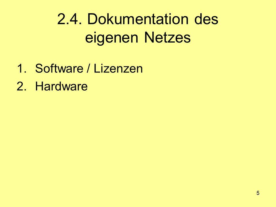 5 2.4. Dokumentation des eigenen Netzes 1.Software / Lizenzen 2.Hardware