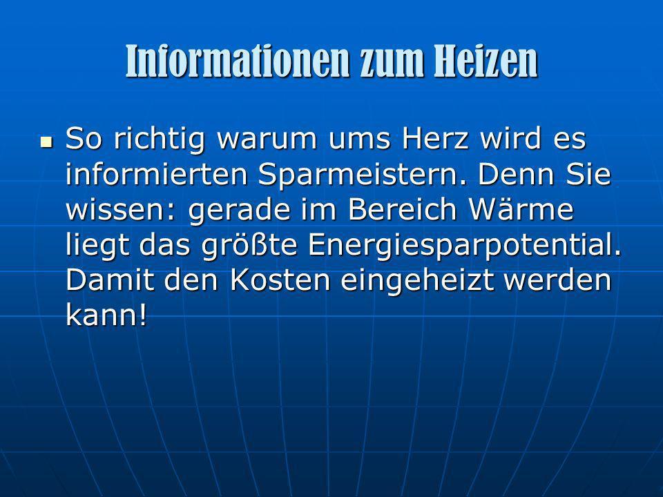 Informationen zum Heizen So richtig warum ums Herz wird es informierten Sparmeistern.