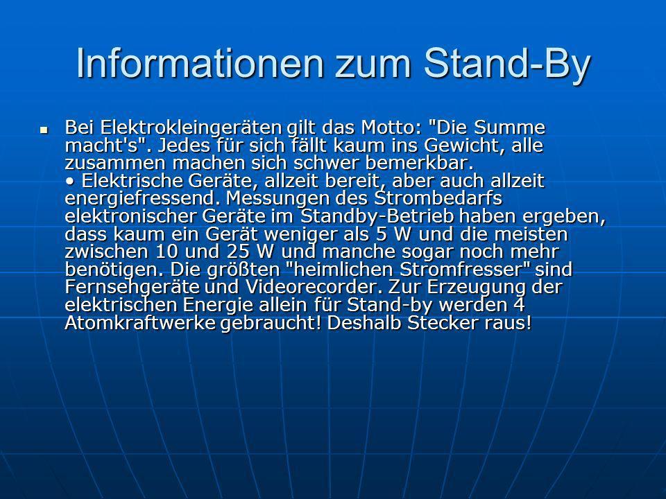 Informationen zum Stand-By Bei Elektrokleingeräten gilt das Motto: Die Summe macht s .