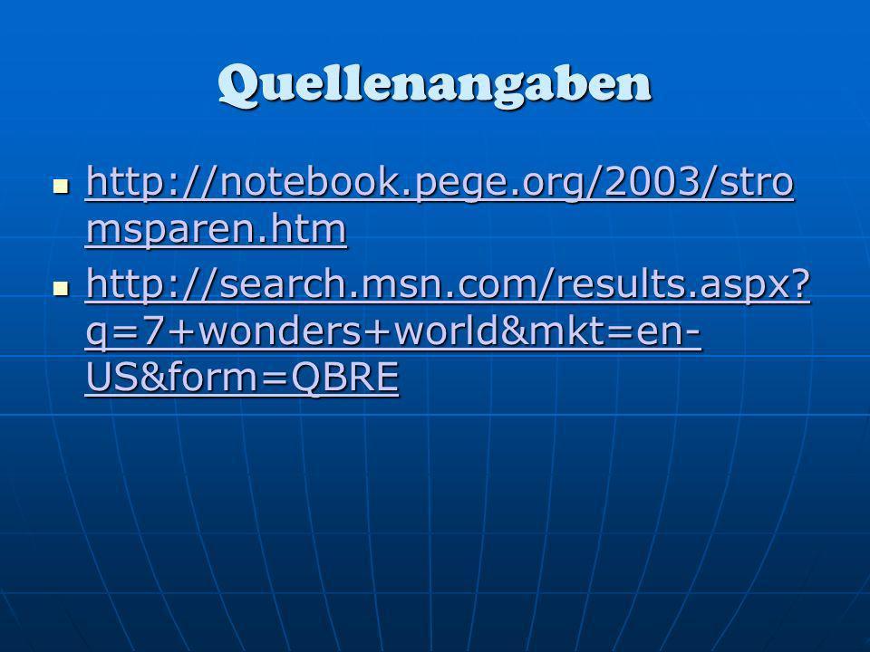 Quellenangaben http://notebook.pege.org/2003/stro msparen.htm http://notebook.pege.org/2003/stro msparen.htm http://notebook.pege.org/2003/stro msparen.htm http://notebook.pege.org/2003/stro msparen.htm http://search.msn.com/results.aspx.