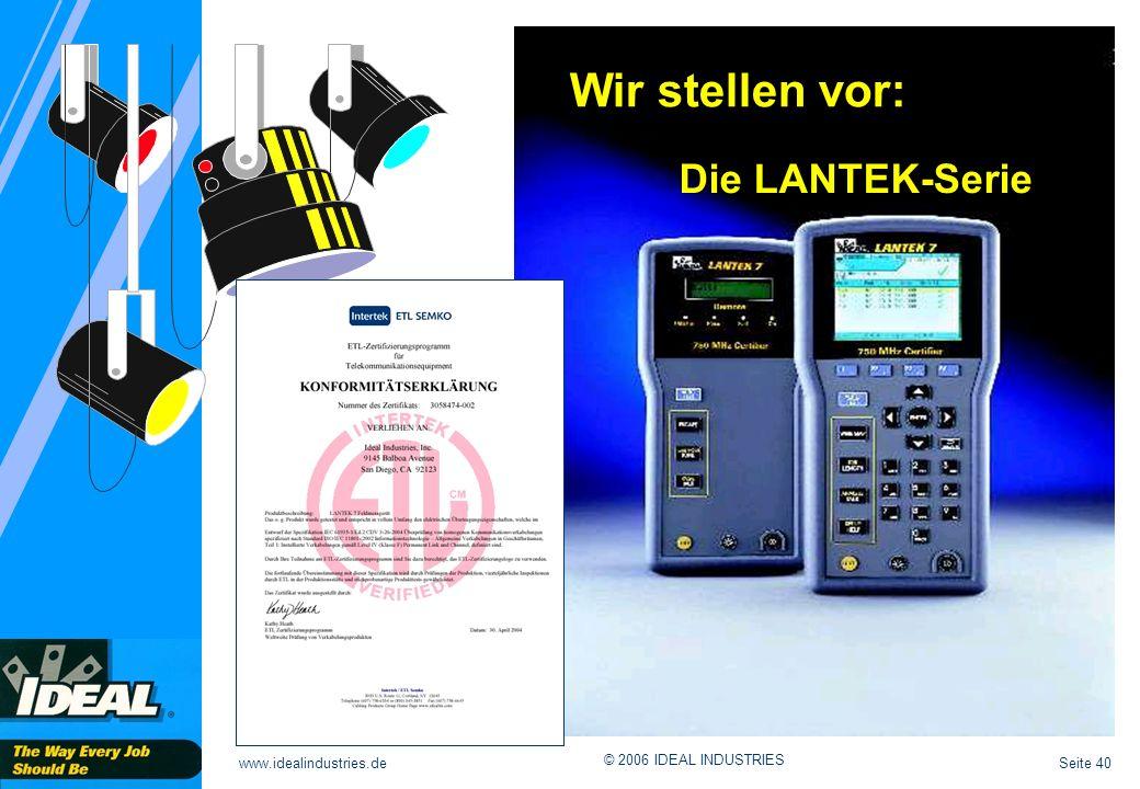 Seite 40www.idealindustries.de © 2006 IDEAL INDUSTRIES Die LANTEK-Serie Wir stellen vor: