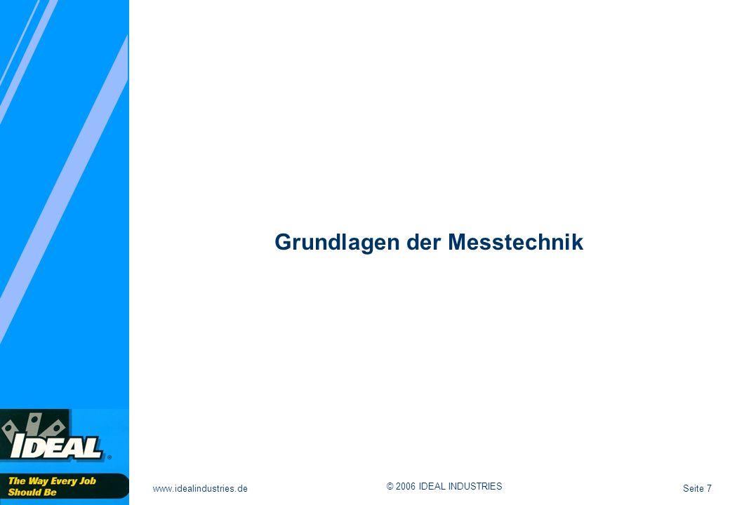 Seite 7www.idealindustries.de © 2006 IDEAL INDUSTRIES Grundlagen der Messtechnik