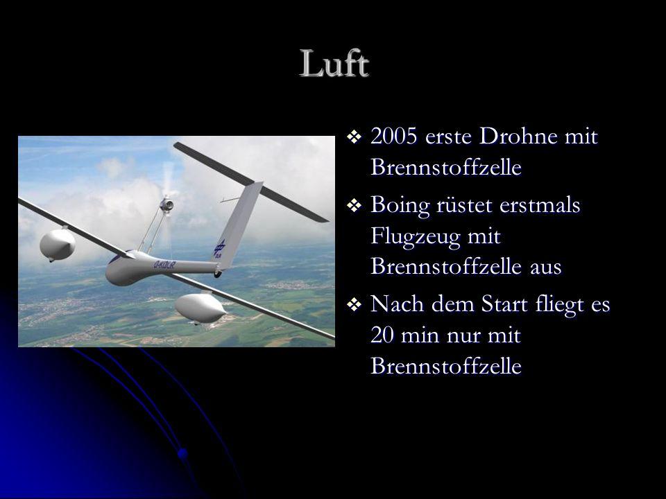 Luft 2005 erste Drohne mit Brennstoffzelle 2005 erste Drohne mit Brennstoffzelle Boing rüstet erstmals Flugzeug mit Brennstoffzelle aus Boing rüstet e