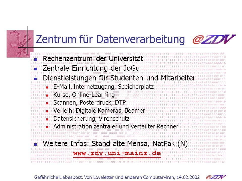 Gefährliche Liebespost.Von Loveletter und anderen Computerviren, 14.02.2002 5.