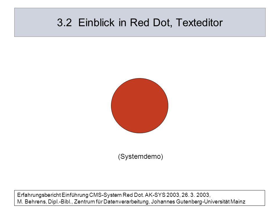Erfahrungsbericht Einführung CMS-System Red Dot.AK-SYS 2003, 26.
