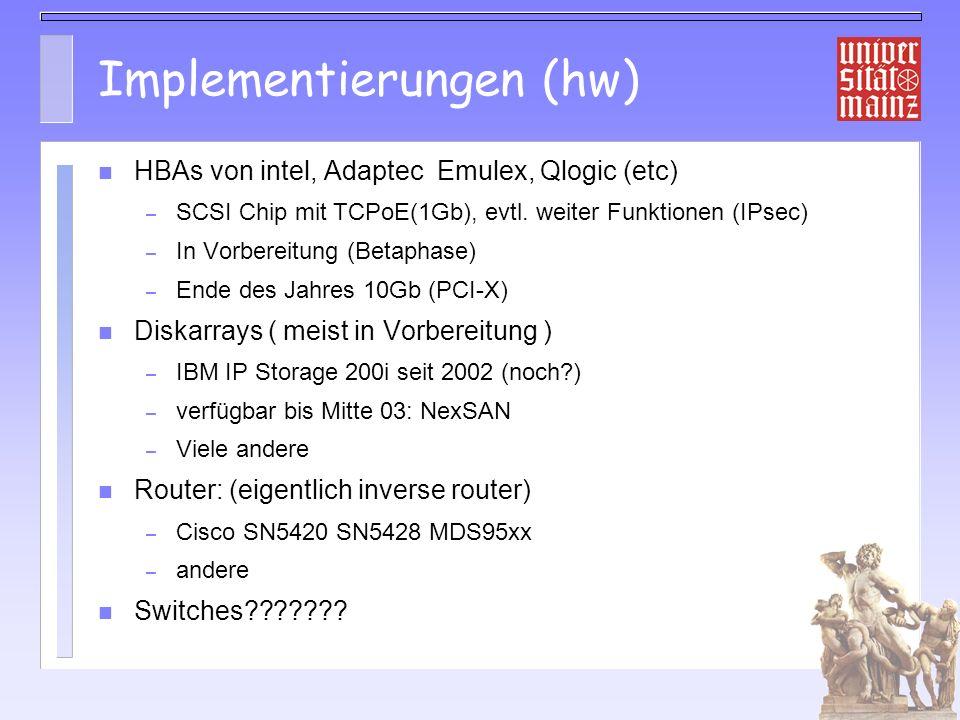 Implementierungen (hw) HBAs von intel, Adaptec Emulex, Qlogic (etc) – SCSI Chip mit TCPoE(1Gb), evtl.