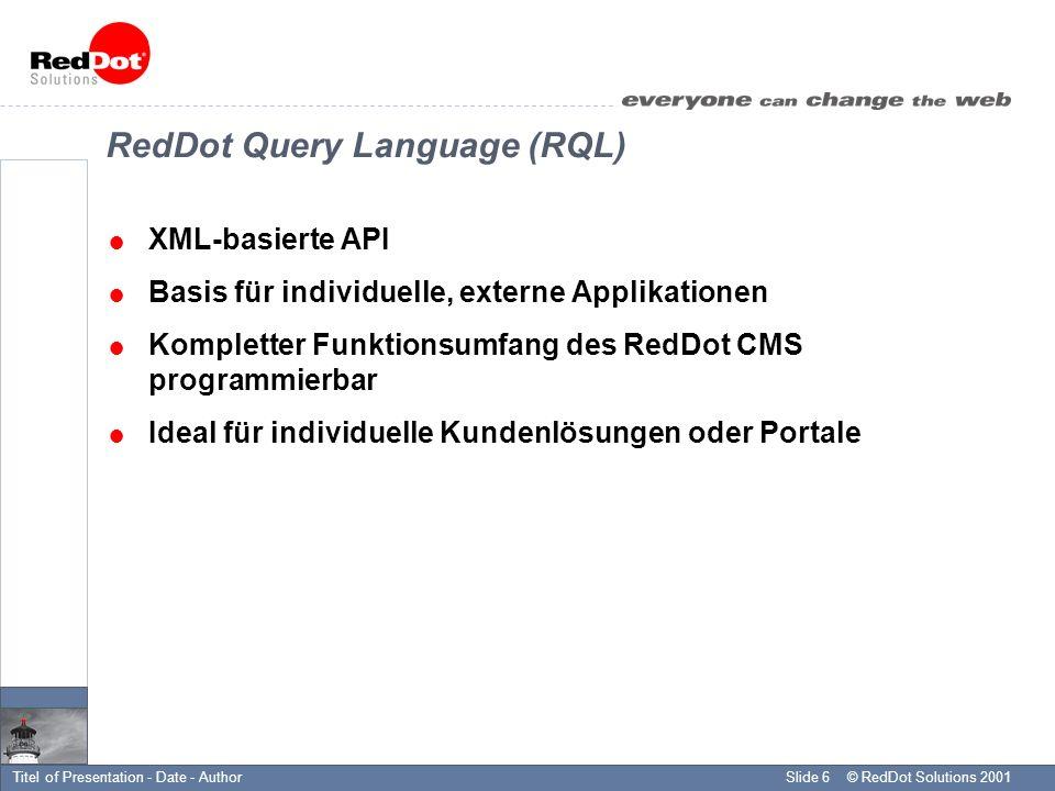 © RedDot Solutions 2001Slide 17Titel of Presentation - Date - Author Live Demo