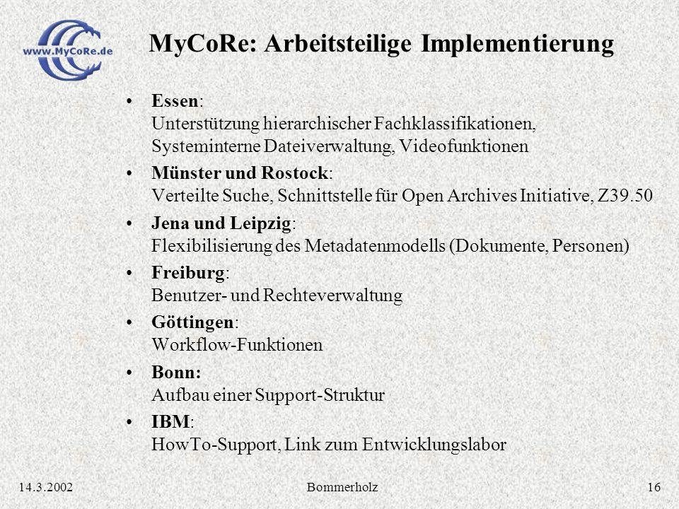 1614.3.2002Bommerholz Essen: Unterstützung hierarchischer Fachklassifikationen, Systeminterne Dateiverwaltung, Videofunktionen Münster und Rostock: Ve