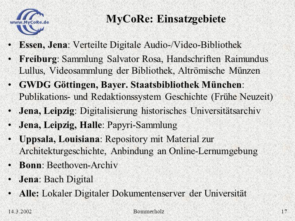 1714.3.2002Bommerholz Essen, Jena: Verteilte Digitale Audio-/Video-Bibliothek Freiburg: Sammlung Salvator Rosa, Handschriften Raimundus Lullus, Videosammlung der Bibliothek, Altrömische Münzen GWDG Göttingen, Bayer.