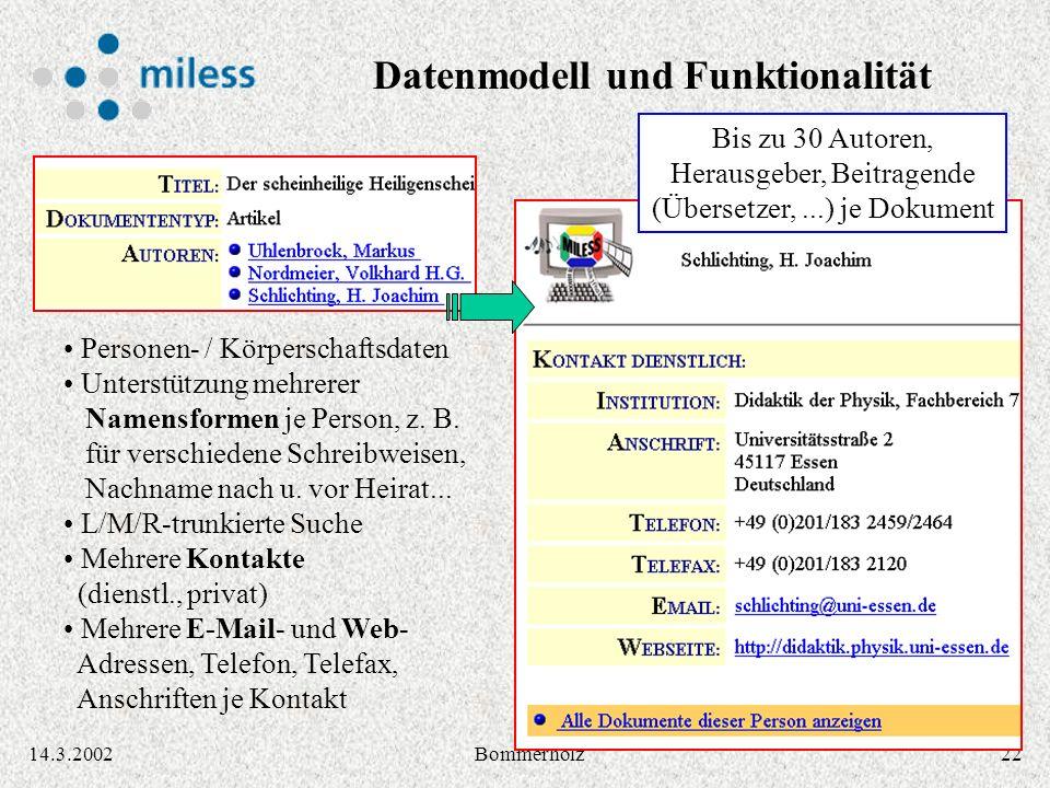 2214.3.2002Bommerholz Personen- / Körperschaftsdaten Unterstützung mehrerer Namensformen je Person, z. B. für verschiedene Schreibweisen, Nachname nac