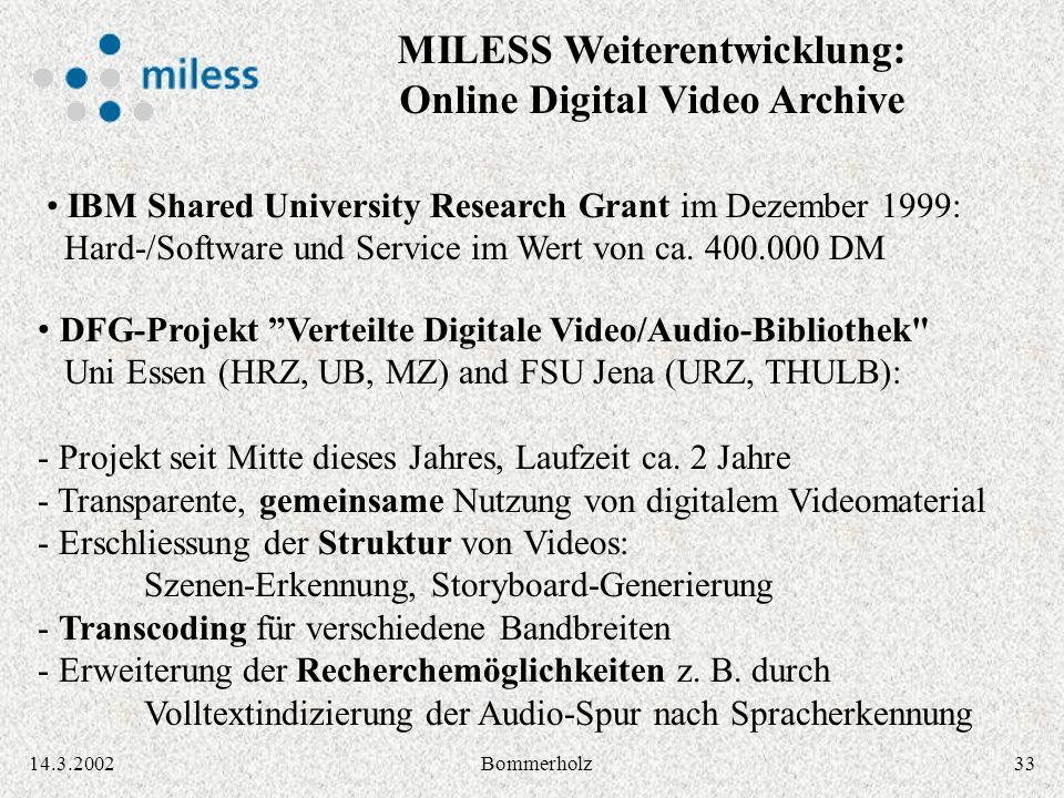 3314.3.2002Bommerholz IBM Shared University Research Grant im Dezember 1999: Hard-/Software und Service im Wert von ca. 400.000 DM DFG-Projekt Verteil