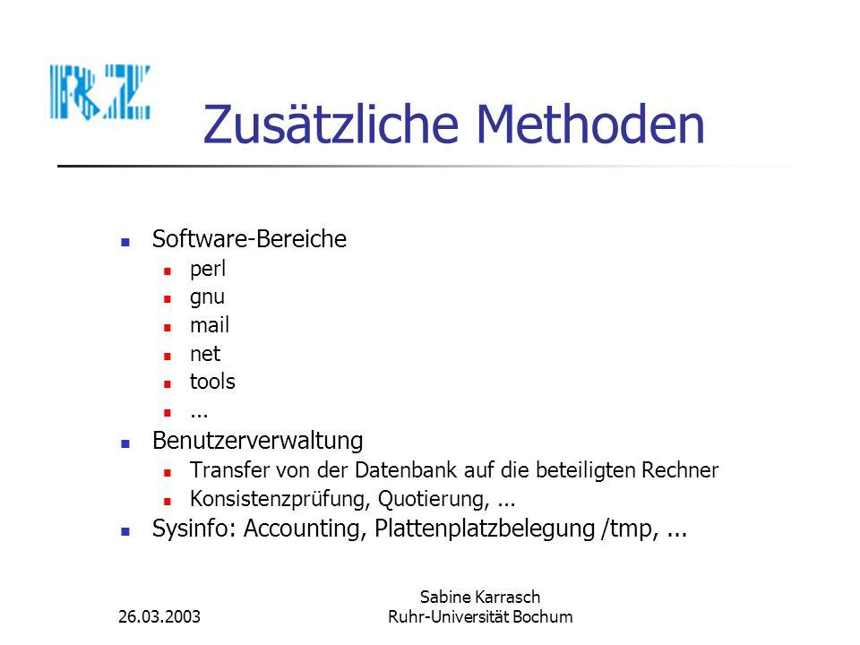 26.03.2003 Sabine Karrasch Ruhr-Universität Bochum Zusätzliche Methoden Software-Bereiche perl gnu mail net tools... Benutzerverwaltung Transfer von d