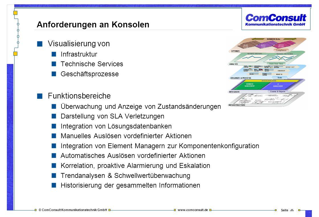 © ComConsult Kommunikationstechnik GmbH www.comconsult.de Seite 10 Anforderungen an Konsolen Visualisierung von Infrastruktur Technische Services Gesc