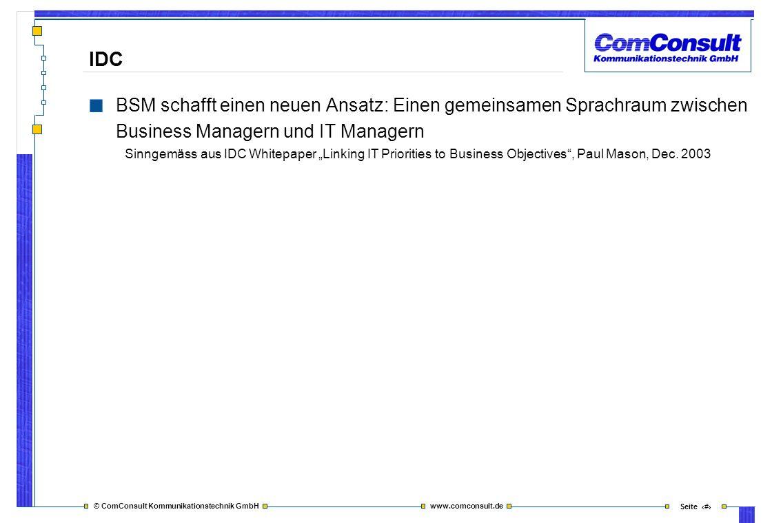 © ComConsult Kommunikationstechnik GmbH www.comconsult.de Seite 18 IDC BSM schafft einen neuen Ansatz: Einen gemeinsamen Sprachraum zwischen Business