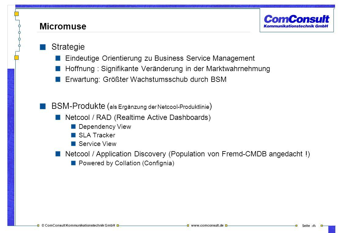 © ComConsult Kommunikationstechnik GmbH www.comconsult.de Seite 27 Micromuse Strategie Eindeutige Orientierung zu Business Service Management Hoffnung