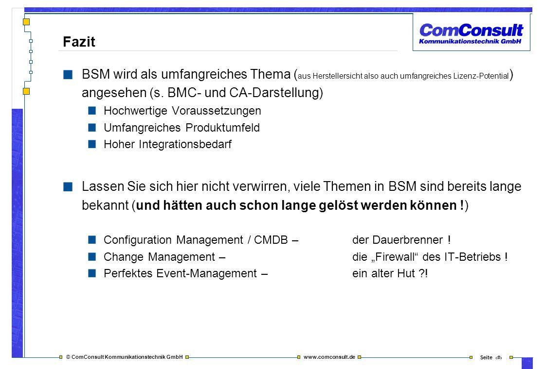 © ComConsult Kommunikationstechnik GmbH www.comconsult.de Seite 31 Fazit BSM wird als umfangreiches Thema ( aus Herstellersicht also auch umfangreiche
