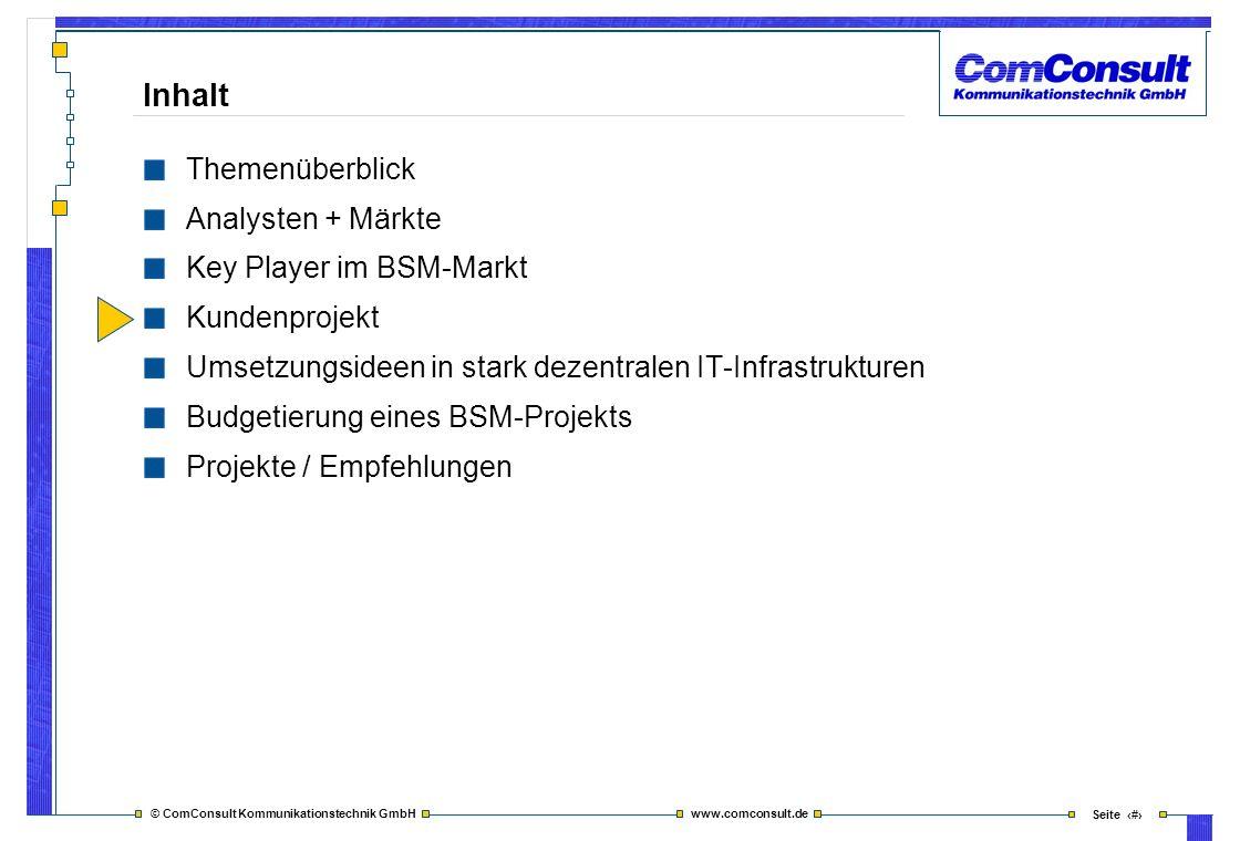© ComConsult Kommunikationstechnik GmbH www.comconsult.de Seite 32 Inhalt Themenüberblick Analysten + Märkte Key Player im BSM-Markt Kundenprojekt Ums