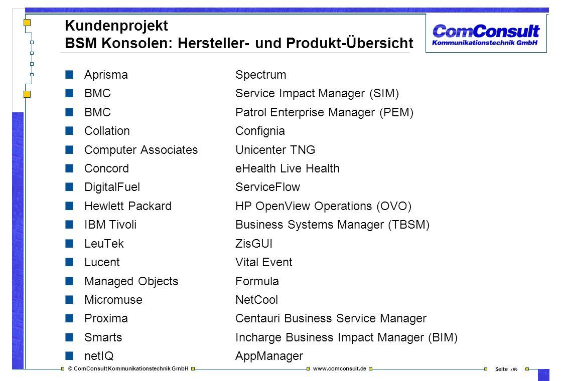 © ComConsult Kommunikationstechnik GmbH www.comconsult.de Seite 33 Kundenprojekt BSM Konsolen: Hersteller- und Produkt-Übersicht AprismaSpectrum BMCSe