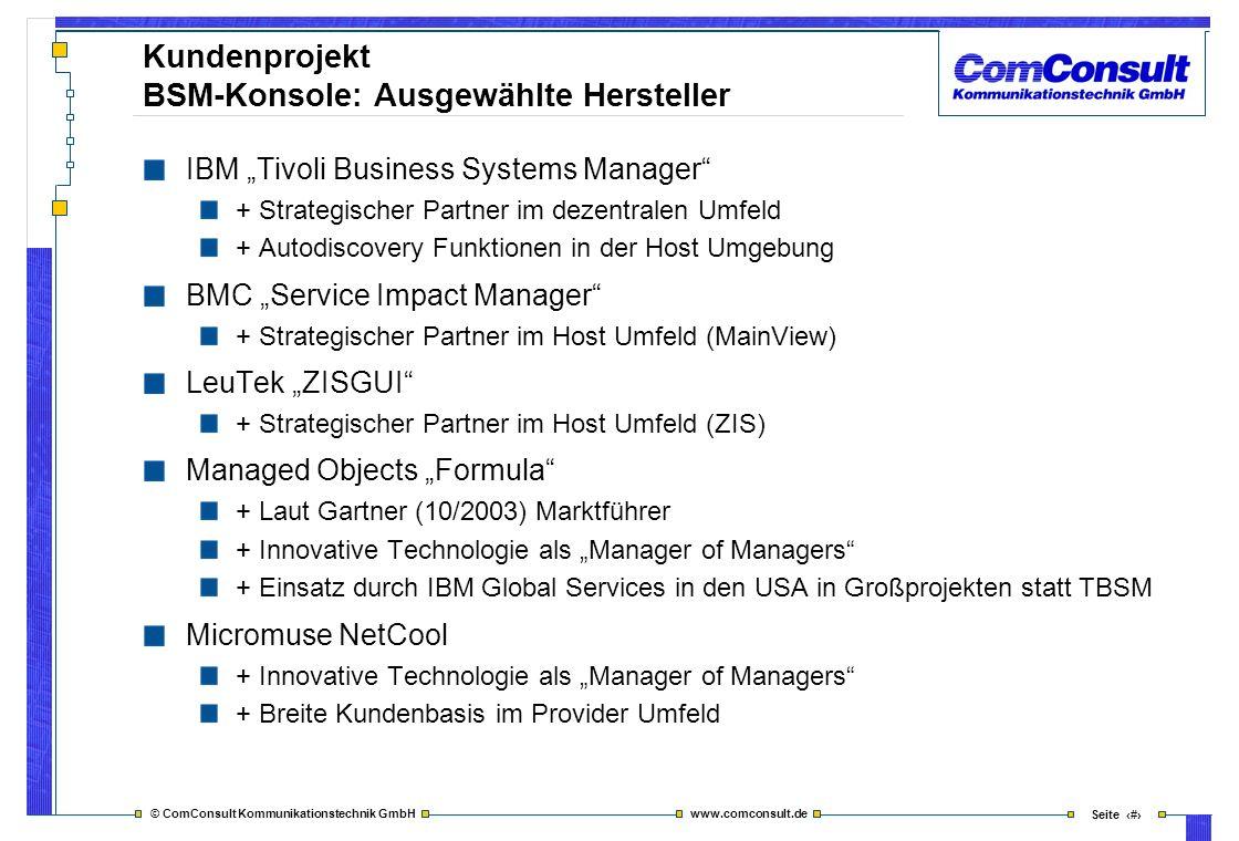 © ComConsult Kommunikationstechnik GmbH www.comconsult.de Seite 34 Kundenprojekt BSM-Konsole: Ausgewählte Hersteller IBM Tivoli Business Systems Manag