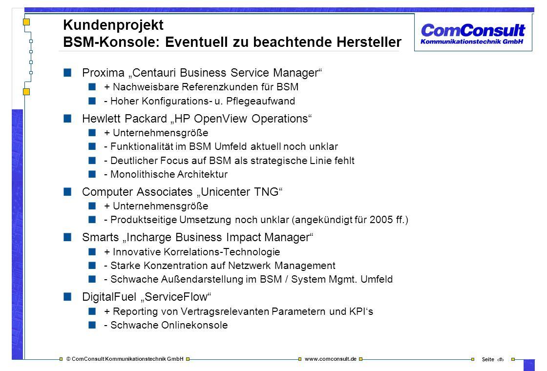 © ComConsult Kommunikationstechnik GmbH www.comconsult.de Seite 35 Kundenprojekt BSM-Konsole: Eventuell zu beachtende Hersteller Proxima Centauri Busi