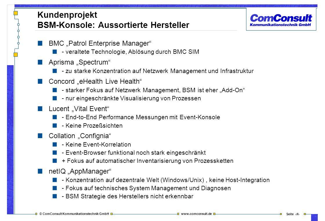 © ComConsult Kommunikationstechnik GmbH www.comconsult.de Seite 36 Kundenprojekt BSM-Konsole: Aussortierte Hersteller BMC Patrol Enterprise Manager -
