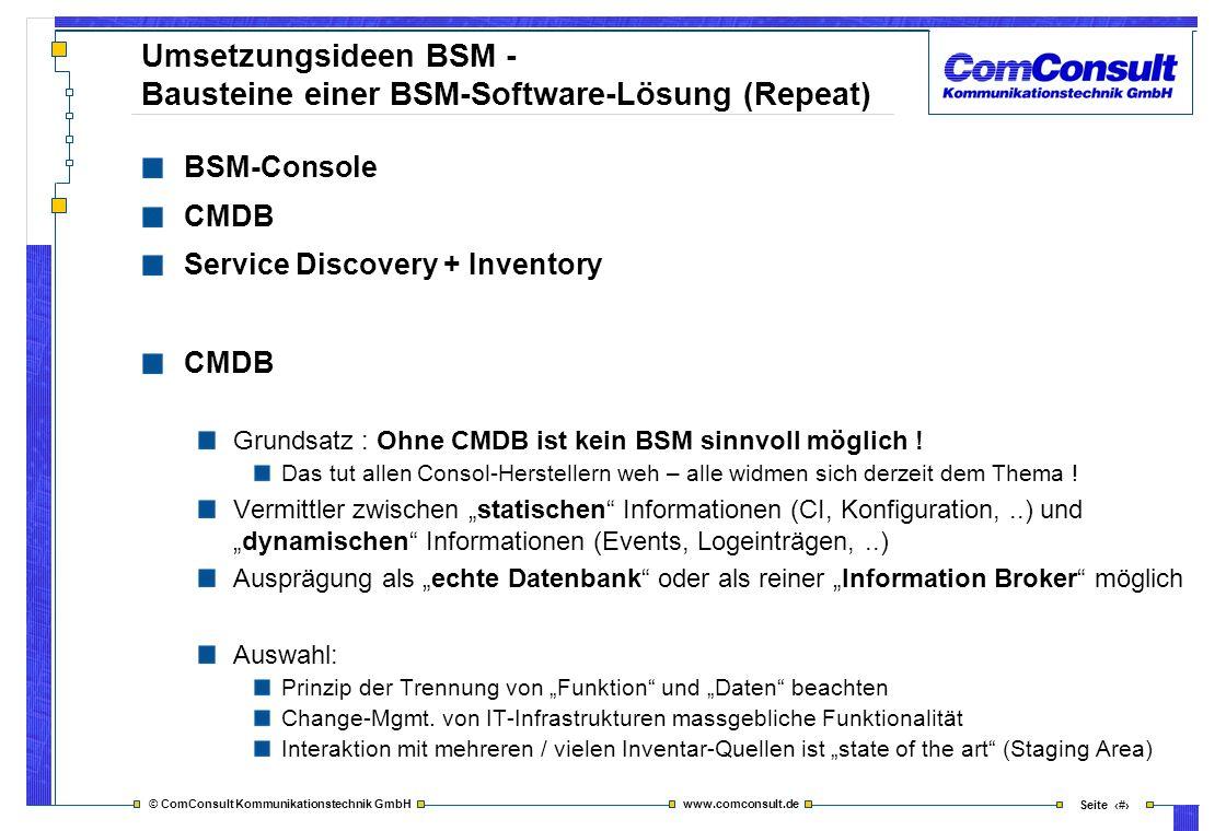 © ComConsult Kommunikationstechnik GmbH www.comconsult.de Seite 39 Umsetzungsideen BSM - Bausteine einer BSM-Software-Lösung (Repeat) BSM-Console CMDB