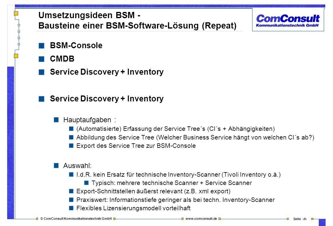 © ComConsult Kommunikationstechnik GmbH www.comconsult.de Seite 40 Umsetzungsideen BSM - Bausteine einer BSM-Software-Lösung (Repeat) BSM-Console CMDB