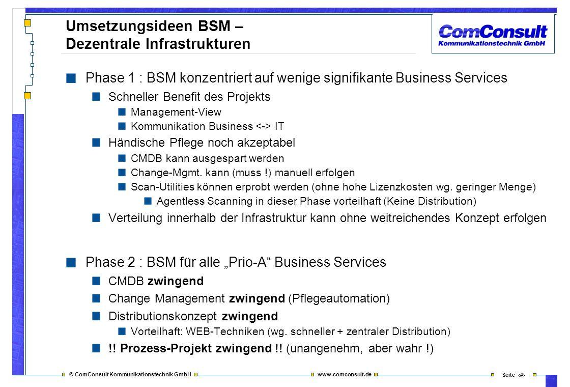 © ComConsult Kommunikationstechnik GmbH www.comconsult.de Seite 41 Umsetzungsideen BSM – Dezentrale Infrastrukturen Phase 1 : BSM konzentriert auf wen