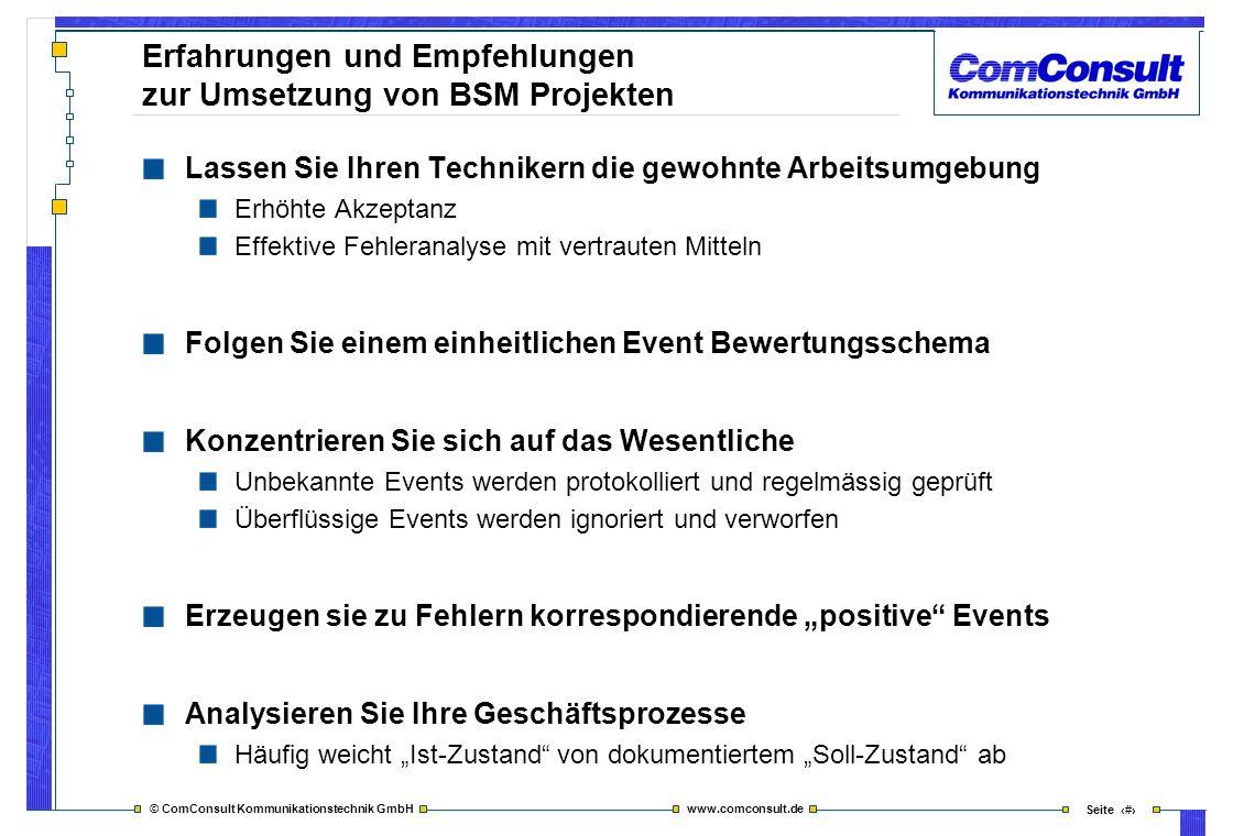 © ComConsult Kommunikationstechnik GmbH www.comconsult.de Seite 45 Erfahrungen und Empfehlungen zur Umsetzung von BSM Projekten Lassen Sie Ihren Techn