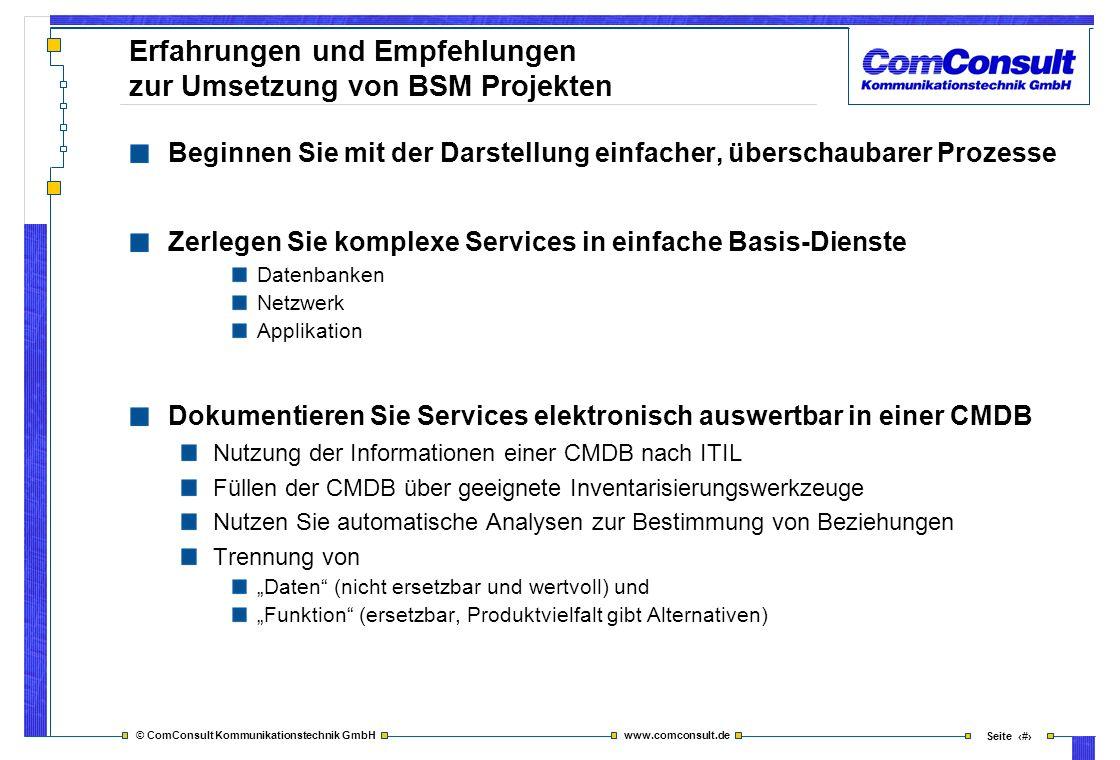 © ComConsult Kommunikationstechnik GmbH www.comconsult.de Seite 46 Erfahrungen und Empfehlungen zur Umsetzung von BSM Projekten Beginnen Sie mit der D
