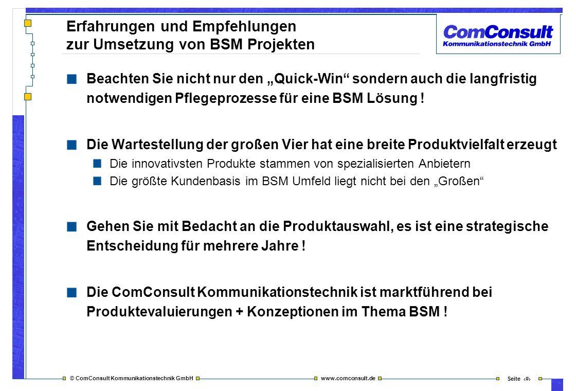 © ComConsult Kommunikationstechnik GmbH www.comconsult.de Seite 48 Erfahrungen und Empfehlungen zur Umsetzung von BSM Projekten Beachten Sie nicht nur