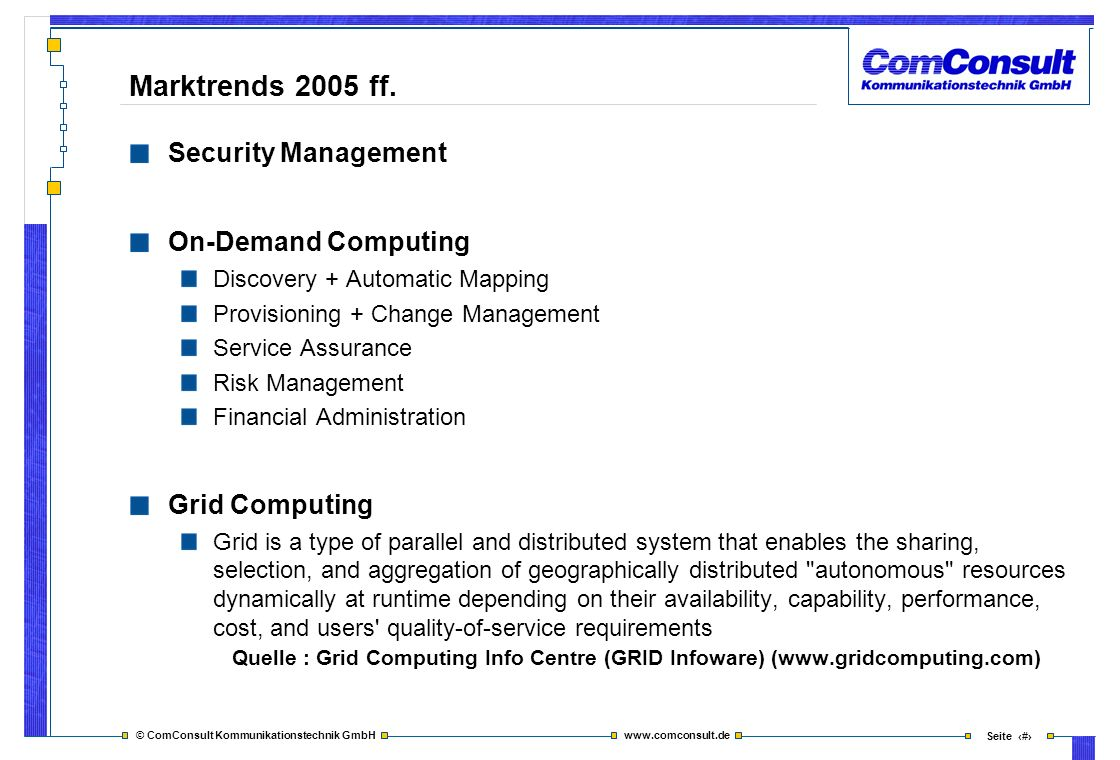 © ComConsult Kommunikationstechnik GmbH www.comconsult.de Seite 6 ITIL CMDB Business Service Management Operating Service Delivery Security Visualisierung Business Service Management System Management Configuration Management
