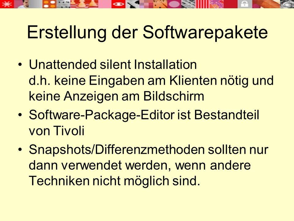 Erstellung der Softwarepakete Unattended silent Installation d.h. keine Eingaben am Klienten nötig und keine Anzeigen am Bildschirm Software-Package-E