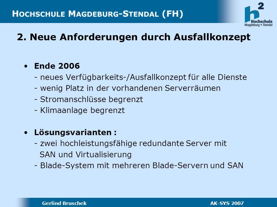 Gerlind Bruschek AK-SYS 2007 3. Lösung: Blade-System mit SAN