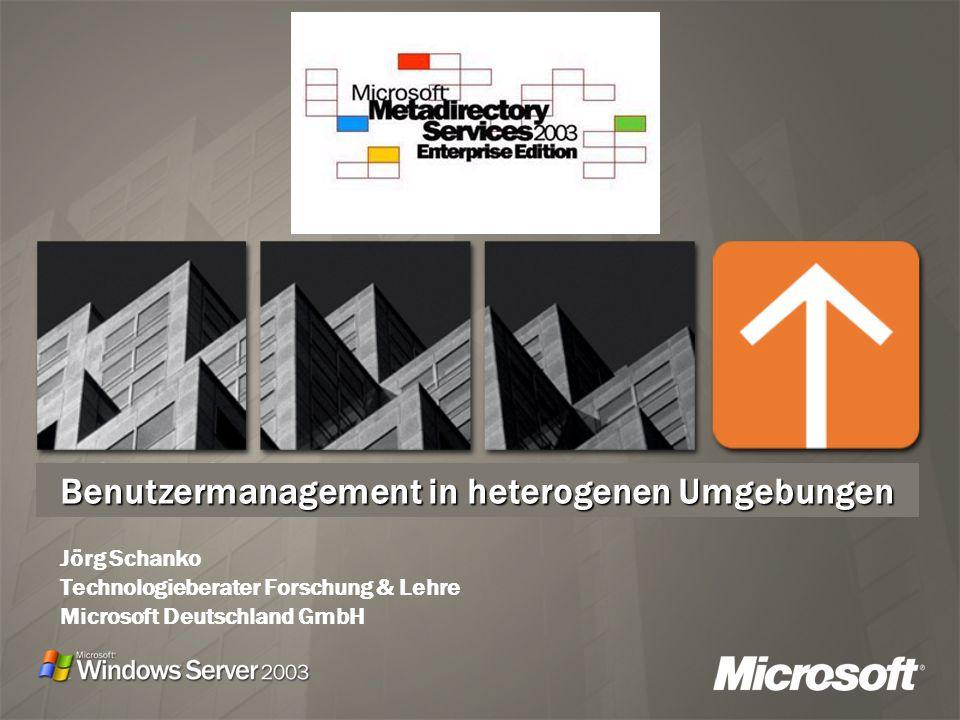 Benutzermanagement in heterogenen Umgebungen Jörg Schanko Technologieberater Forschung & Lehre Microsoft Deutschland GmbH