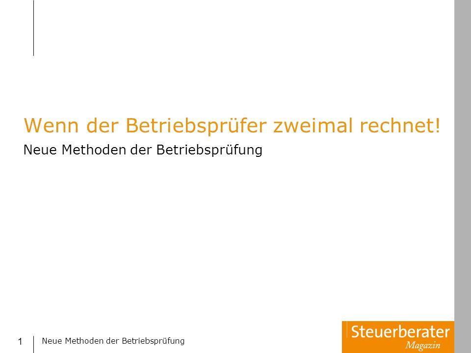 Neue Methoden der Betriebsprüfung 22 Mit dem Steuersenkungsgesetz (StSenkG) vom 23.10.2000 (BStBl.