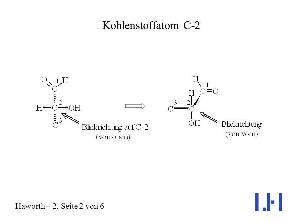 -D-Ribose Umwandlung von der Fischer- in die Haworth-Formel Bildung der Halbacetale Haworth – 2, Seite 1 von 6 und -Pyranose -Furanose (Entsprechendes