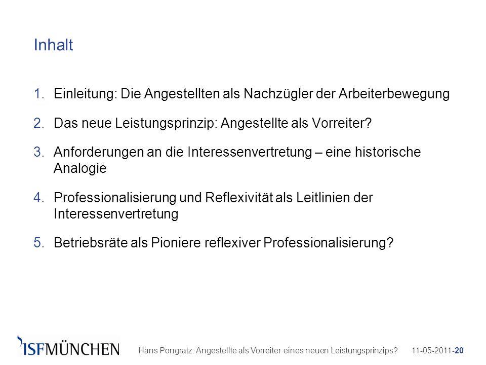 11-05-2011-20Hans Pongratz: Angestellte als Vorreiter eines neuen Leistungsprinzips? Inhalt 1.Einleitung: Die Angestellten als Nachzügler der Arbeiter
