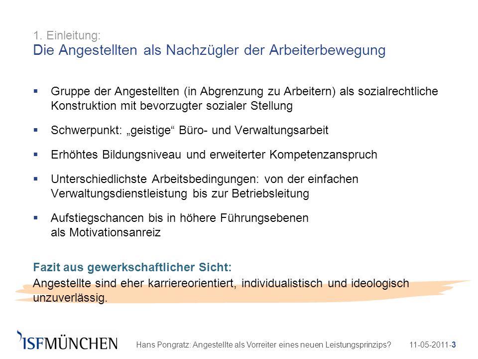 11-05-2011-3Hans Pongratz: Angestellte als Vorreiter eines neuen Leistungsprinzips? 1. Einleitung: Die Angestellten als Nachzügler der Arbeiterbewegun