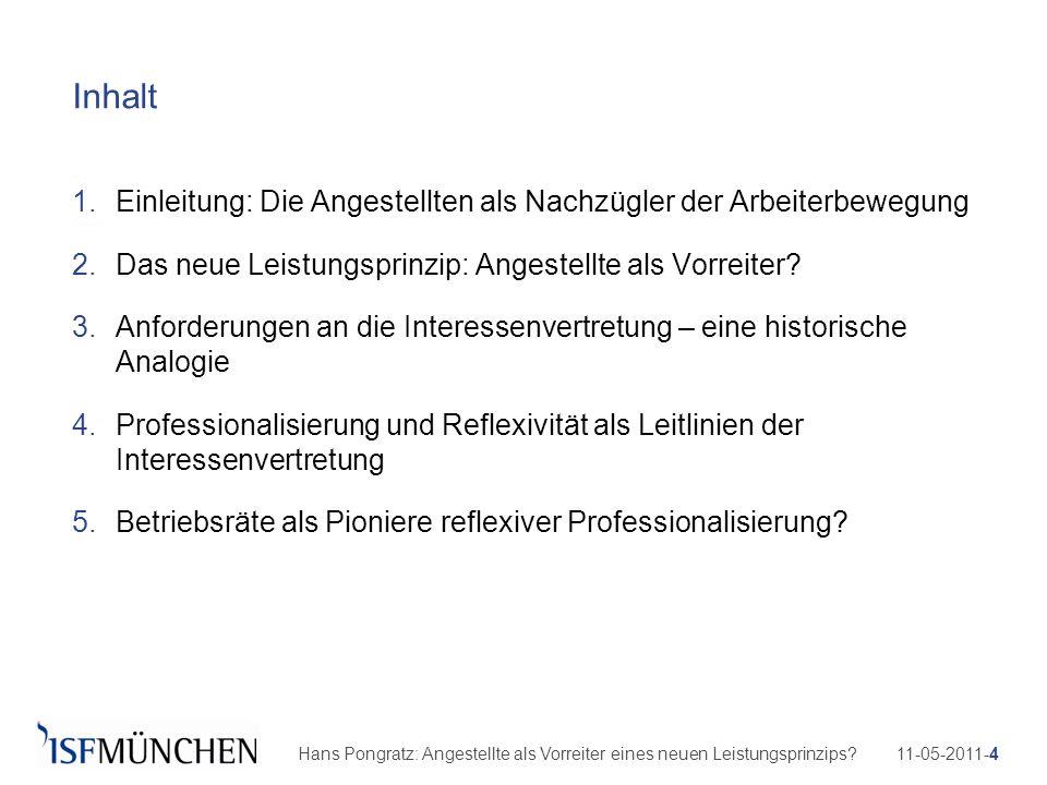 11-05-2011-4Hans Pongratz: Angestellte als Vorreiter eines neuen Leistungsprinzips? Inhalt 1.Einleitung: Die Angestellten als Nachzügler der Arbeiterb