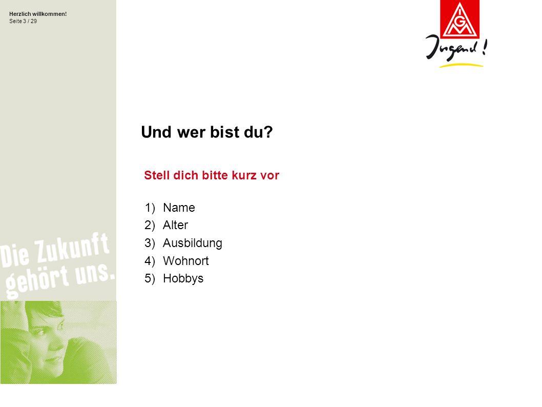 Herzlich willkommen.Seite 14 / 29 Alles klar.