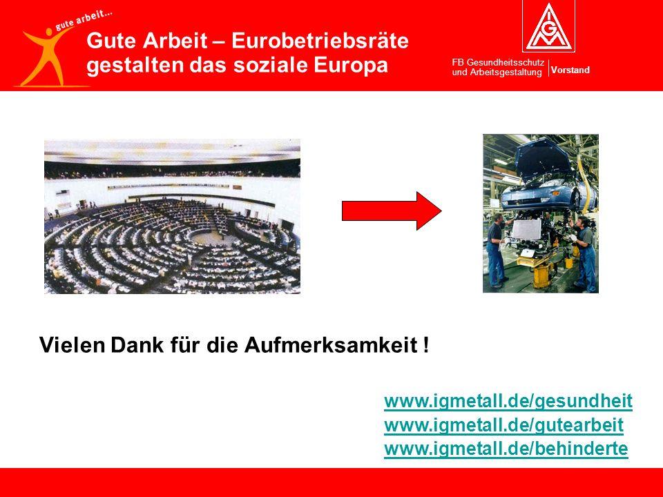Vorstand FB Gesundheitsschutz und Arbeitsgestaltung Gute Arbeit – Eurobetriebsräte gestalten das soziale Europa www.igmetall.de/gesundheit www.igmetal