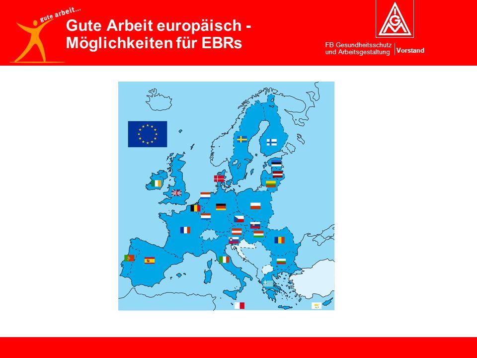 Vorstand FB Gesundheitsschutz und Arbeitsgestaltung Gute Arbeit europäisch - Möglichkeiten für EBRs