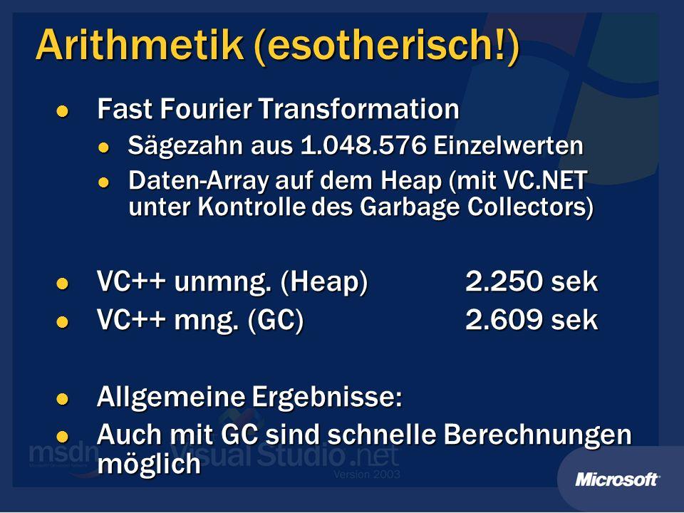 Arithmetik (esotherisch!) Fast Fourier Transformation Fast Fourier Transformation Sägezahn aus 1.048.576 Einzelwerten Sägezahn aus 1.048.576 Einzelwer