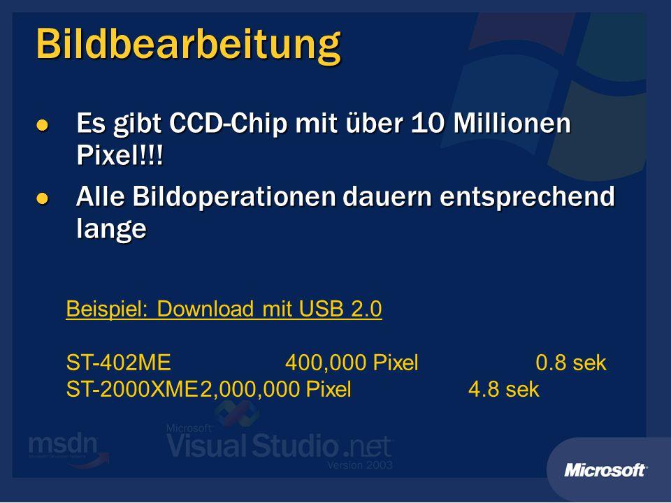 Bildbearbeitung Es gibt CCD-Chip mit über 10 Millionen Pixel!!! Es gibt CCD-Chip mit über 10 Millionen Pixel!!! Alle Bildoperationen dauern entspreche